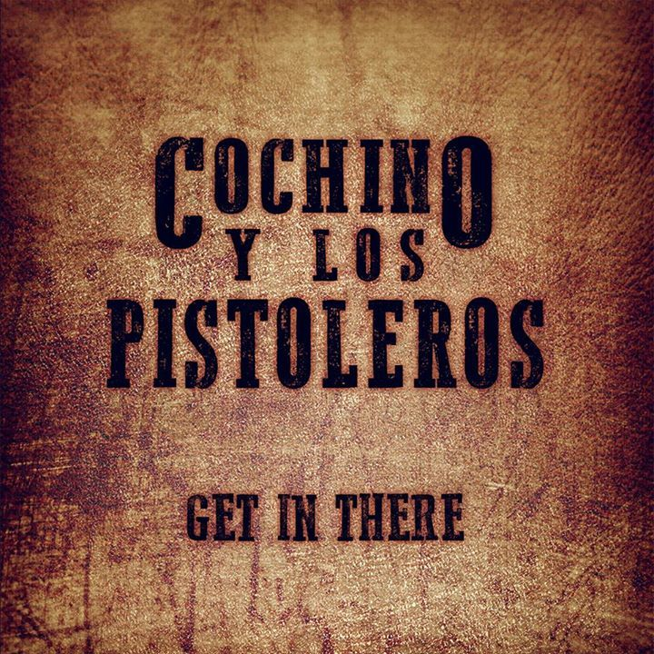 Cochino Y Los Pistoleros Tour Dates