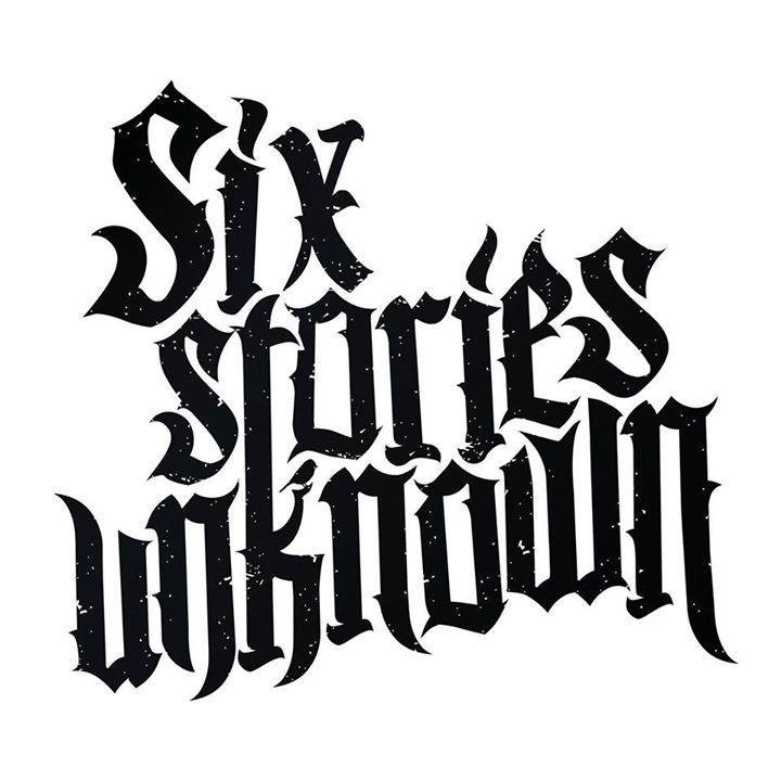 Six Stories Unknown Tour Dates