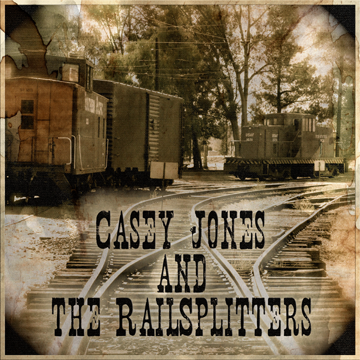 Casey Jones & The Railsplitters Tour Dates