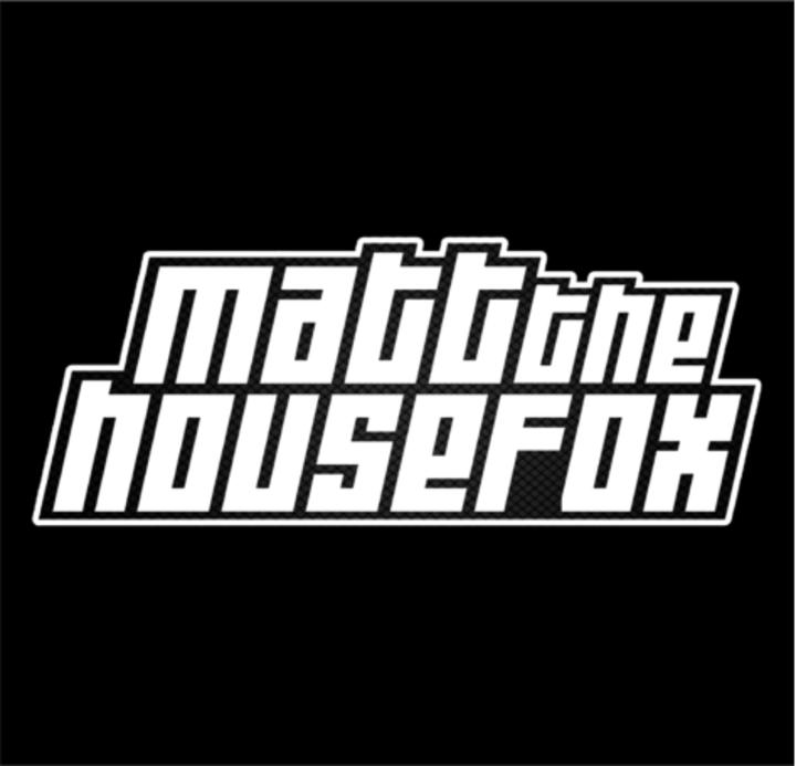 MATT THE HOUSE FOX -  MTHF Tour Dates