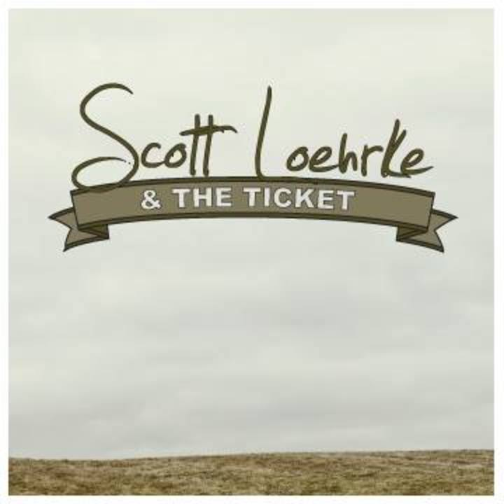Scott Loehrke & The Ticket Tour Dates