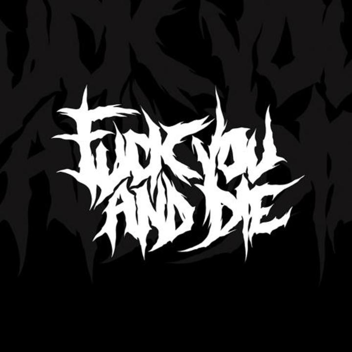Fuck You And Die Tour Dates