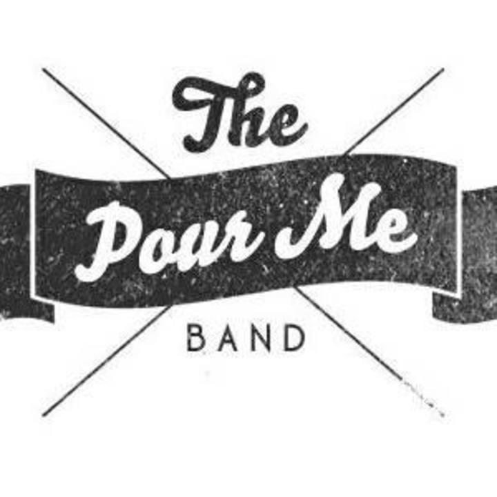Pour Me Band Tour Dates