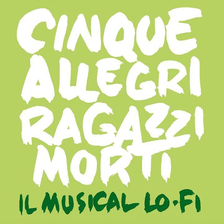 Cinque Allegri Ragazzi Morti IL MUSICAL Lo-Fi Tour Dates