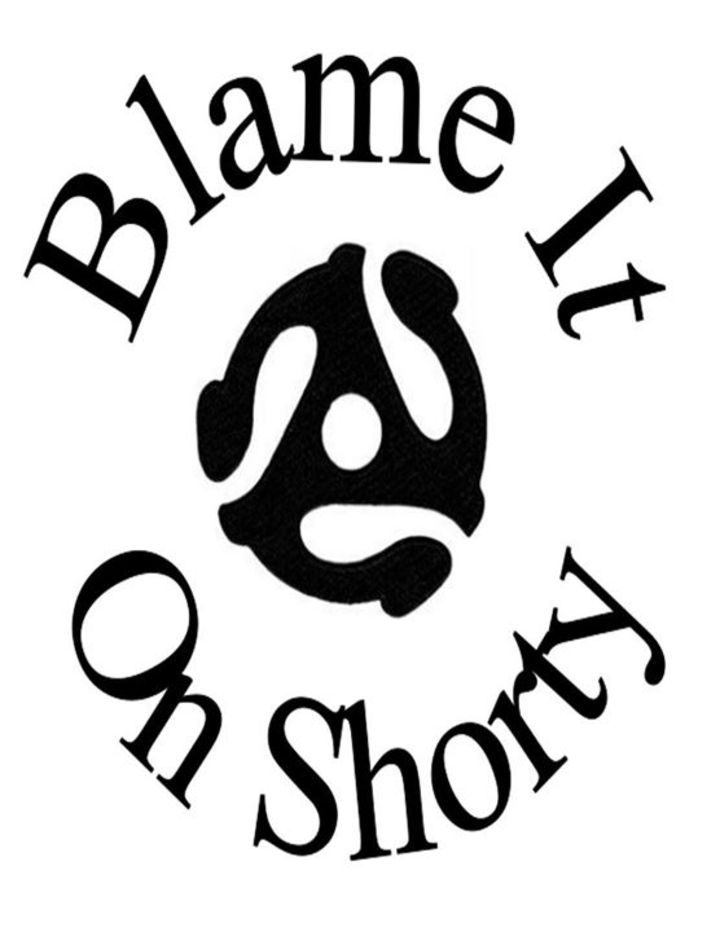Blame it on Shorty Tour Dates
