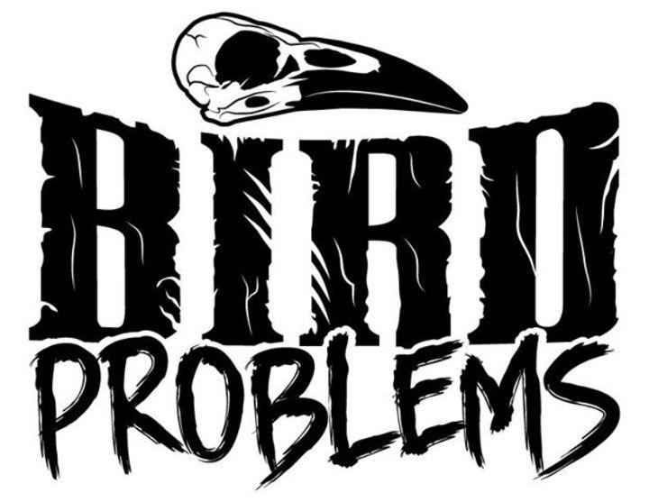 Bird Problems Tour Dates