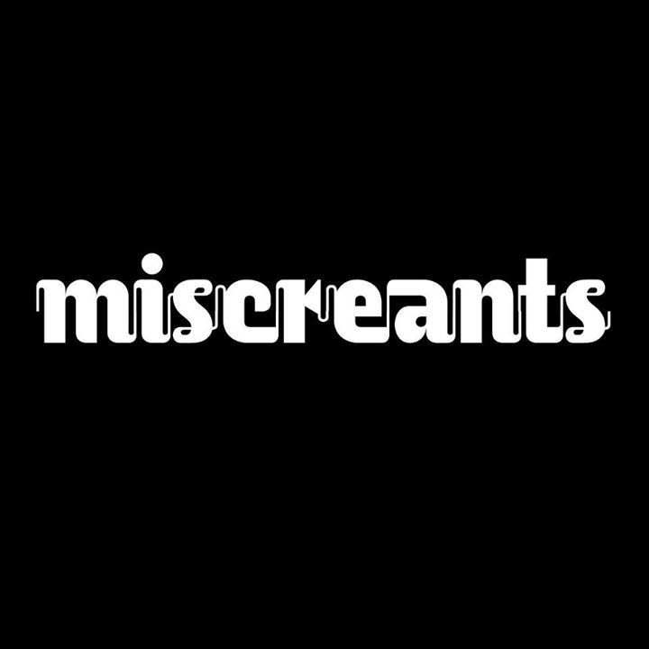 Miscreants Tour Dates