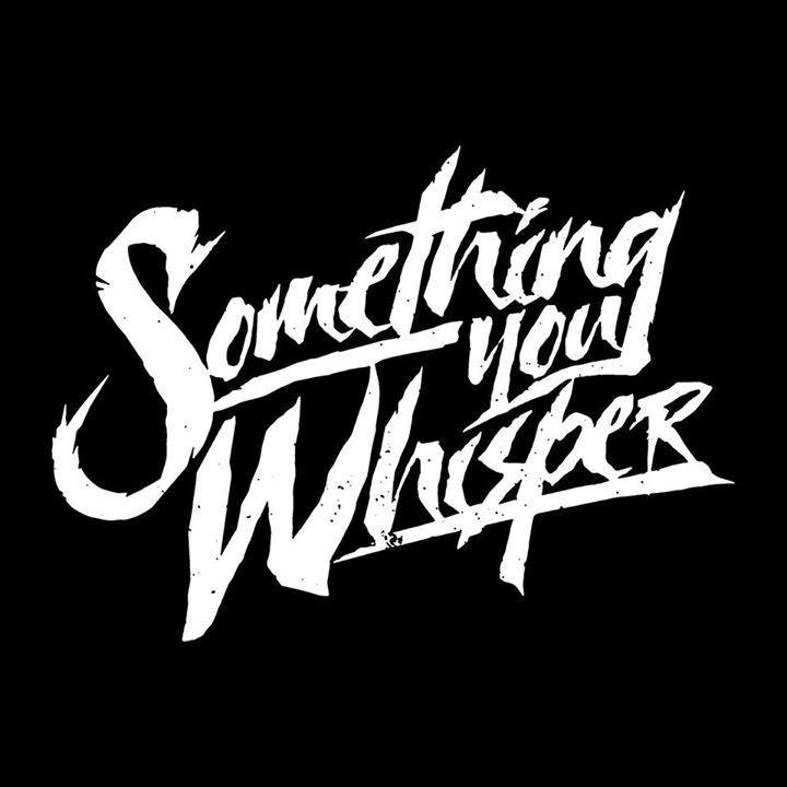 Something You Whisper New Tour Dates