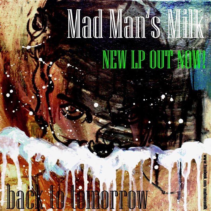 Mad Man's Milk Tour Dates