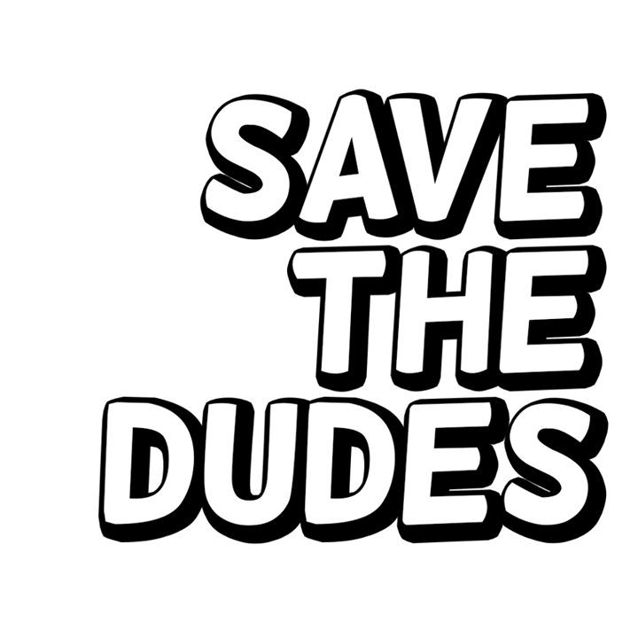 Save The Dudes Tour Dates