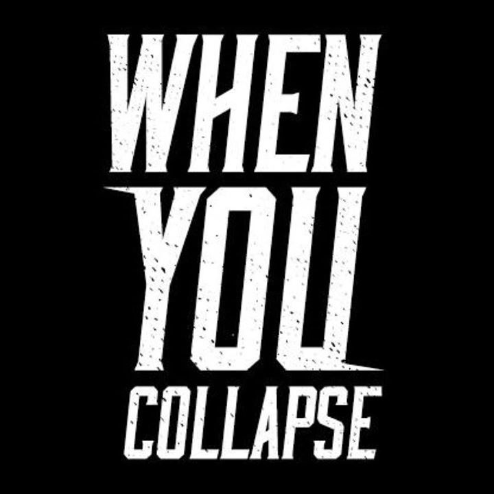 When You Collapse Tour Dates