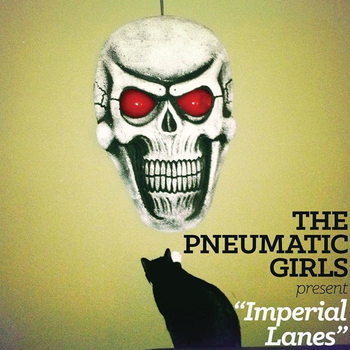 The Pneumatic Girls Tour Dates