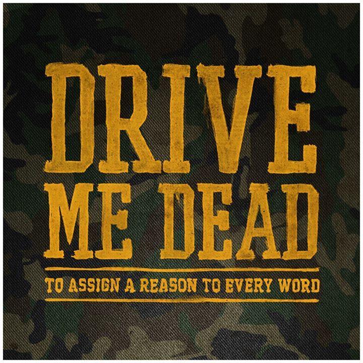 Drive Me Dead Tour Dates