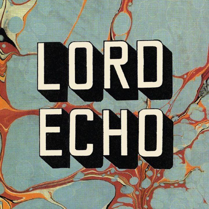 Lord Echo Tour Dates