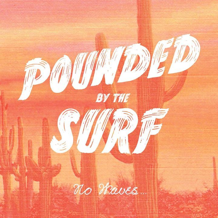 Pounded By The Surf Tour Dates