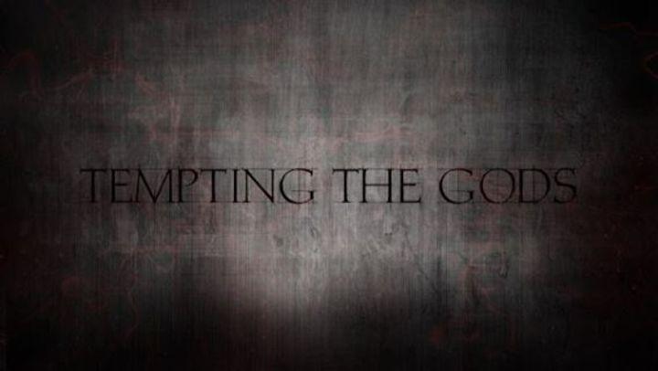 Tempting the gods Tour Dates