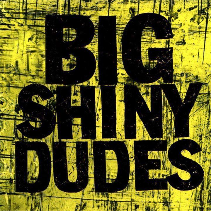 Big Shiny Dudes Tour Dates