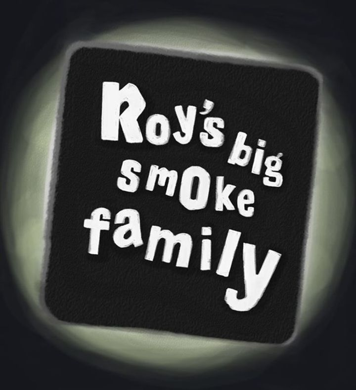 Roy's Big Smoke Family Tour Dates
