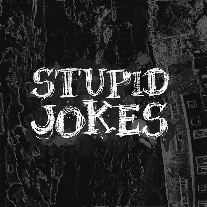 Stupid jokes Tour Dates