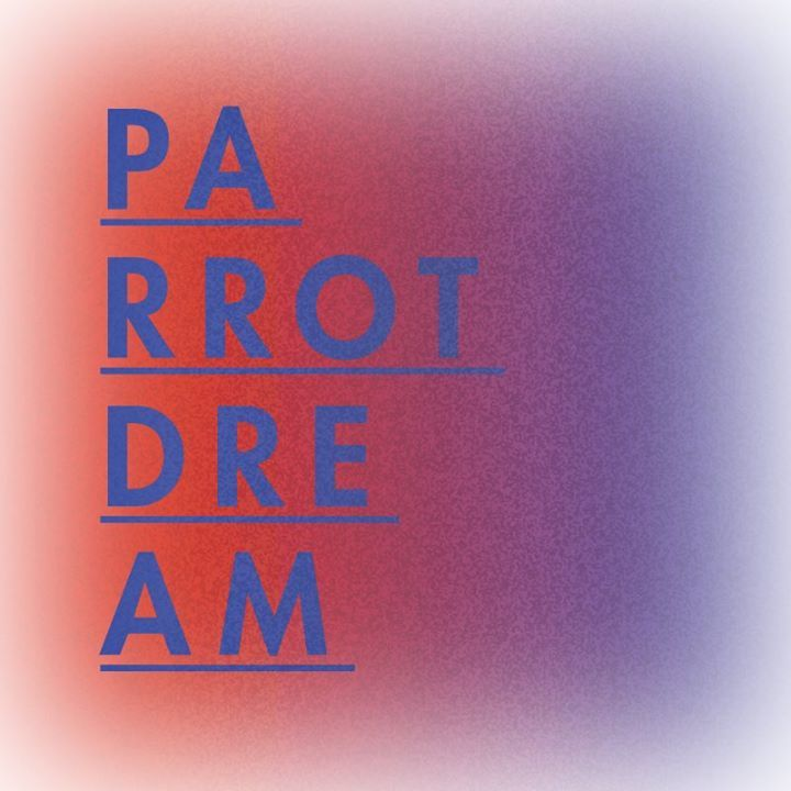 Parrot Dream Tour Dates