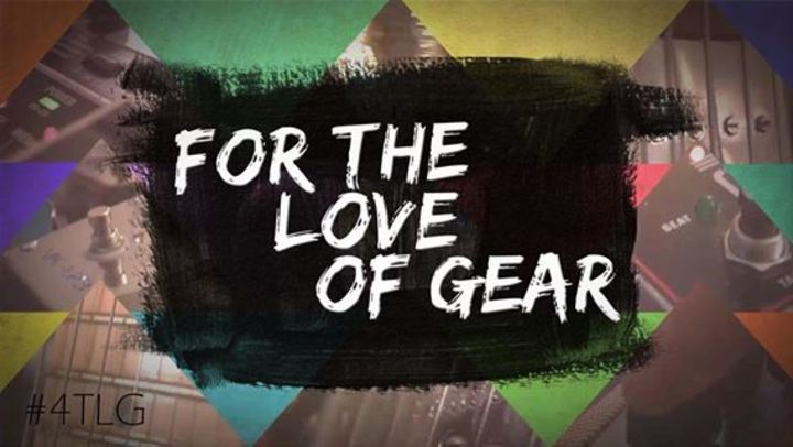 For The Love Of Gear Tour Dates