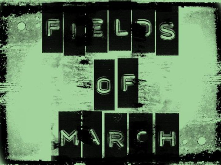 Fields of March Tour Dates