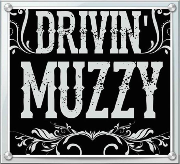 Drivin Muzzy Tour Dates