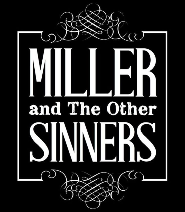 Miller and The Other Sinners Tour Dates