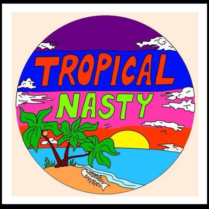 Tropical Nasty Tour Dates