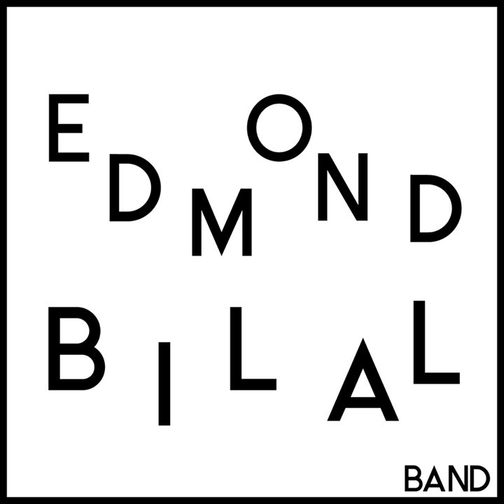 Edmond Bilal Band Tour Dates