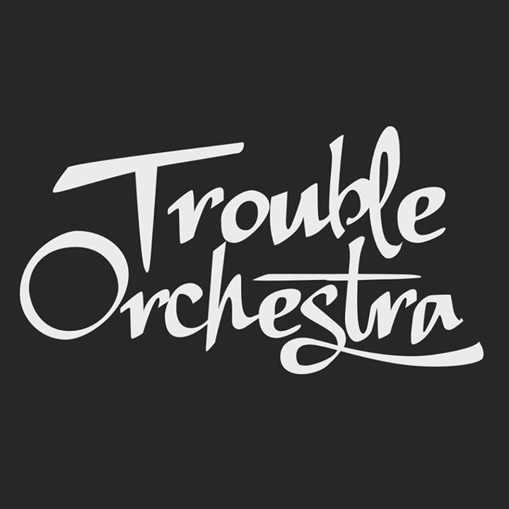 Trouble Orchestra Tour Dates