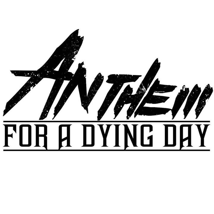 Anthem For A Dying Day Tour Dates