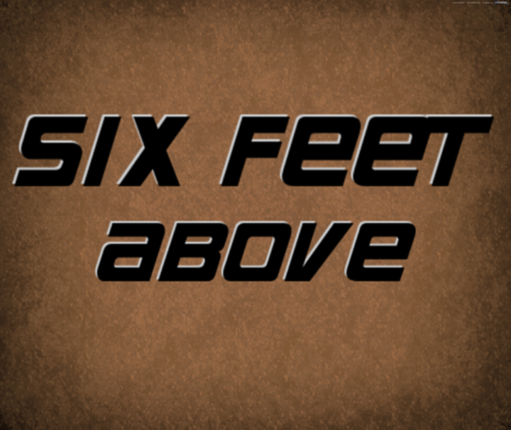 Six Feet Above Tour Dates