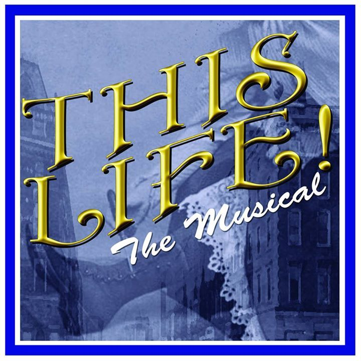 THIS LIFE THE MUSICAL Tour Dates