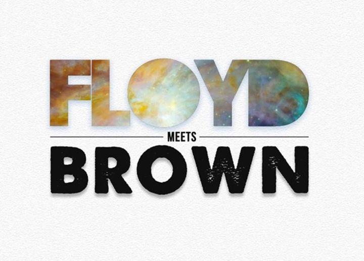 Floyd Meets Brown Tour Dates
