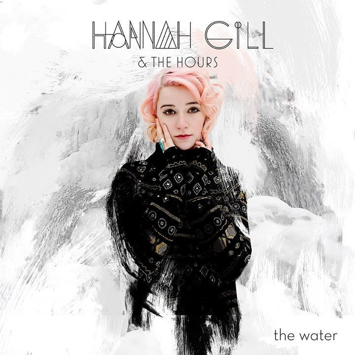 Hannah Gill & The Hours Tour Dates