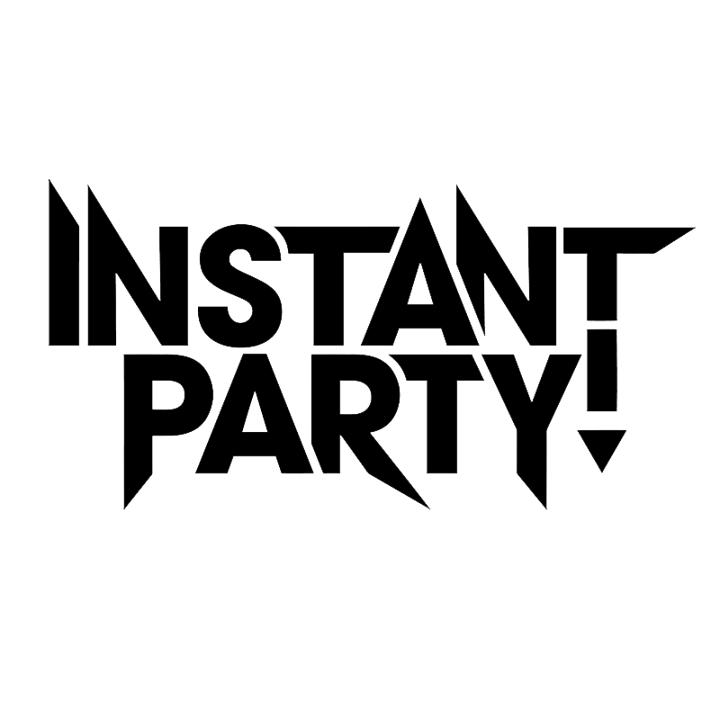 INSTANT PARTY Tour Dates