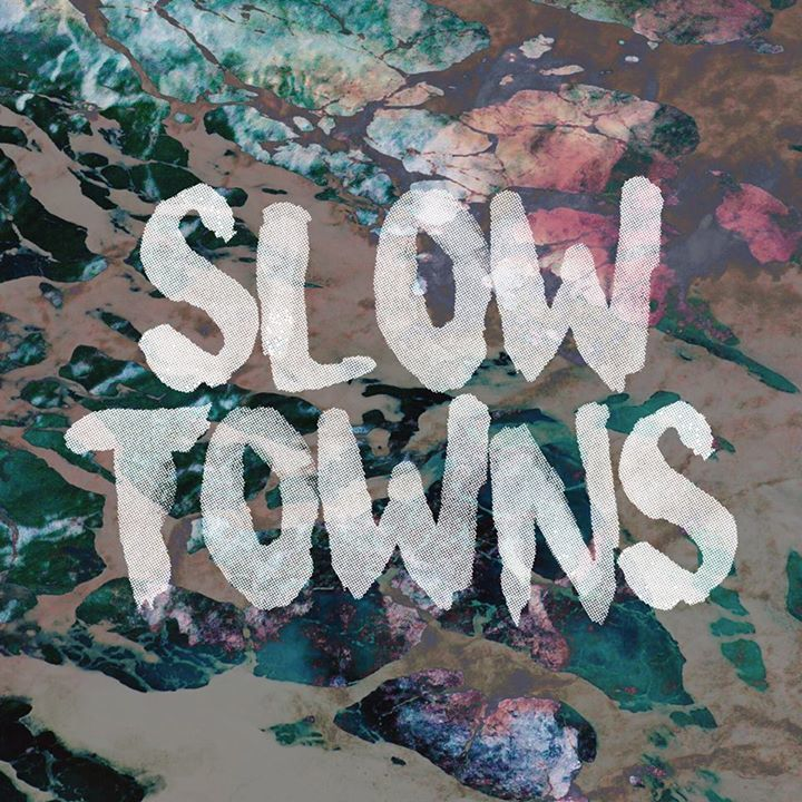 Slow Towns Tour Dates