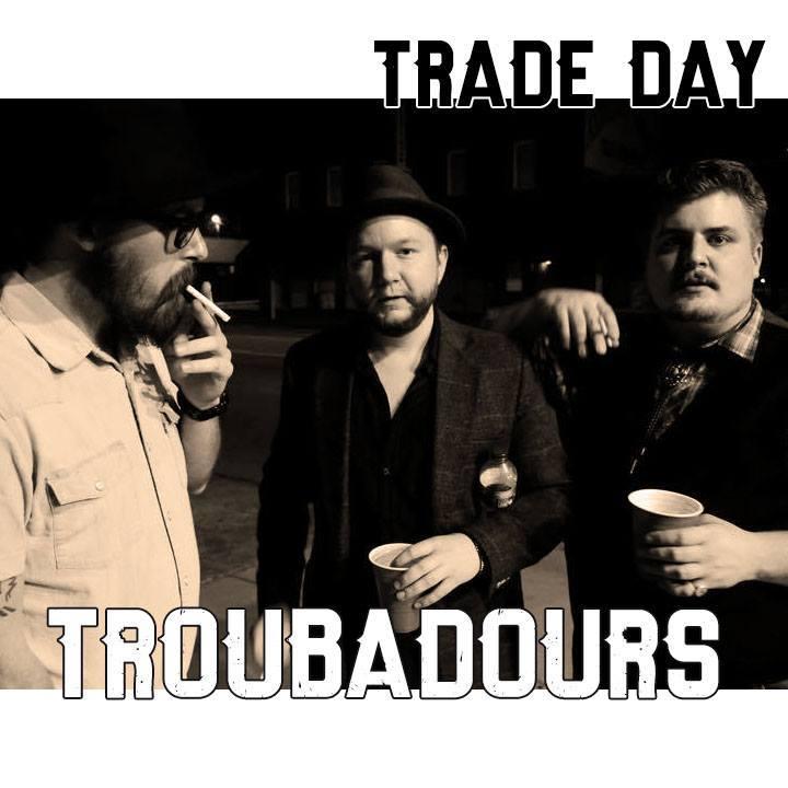 Trade Day Troubadours Tour Dates