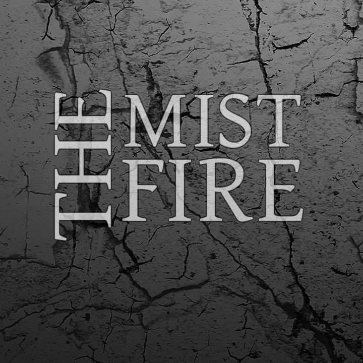 The Mist Fire Tour Dates