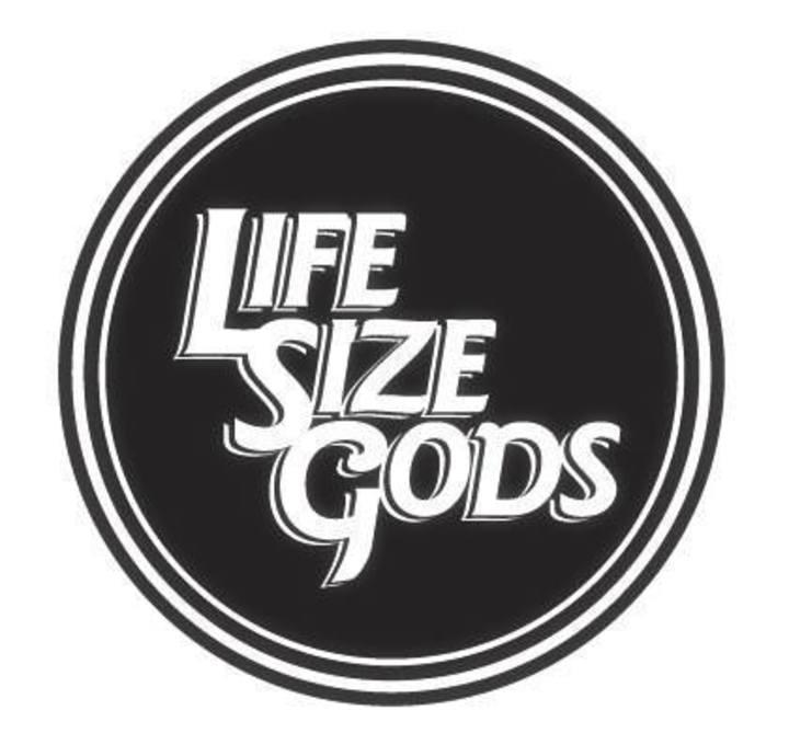 Life Size Gods Tour Dates