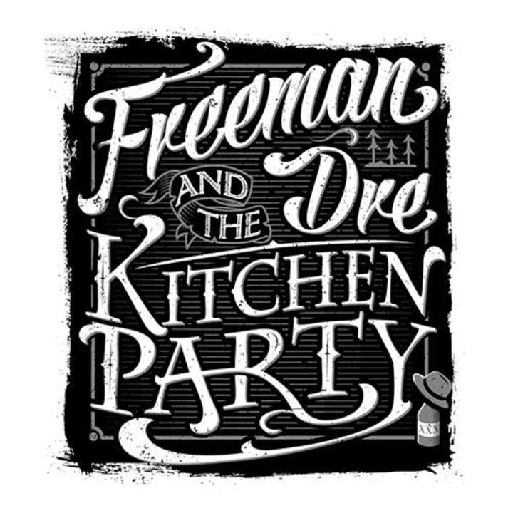 Freeman Dre & the Kitchen Party Tour Dates