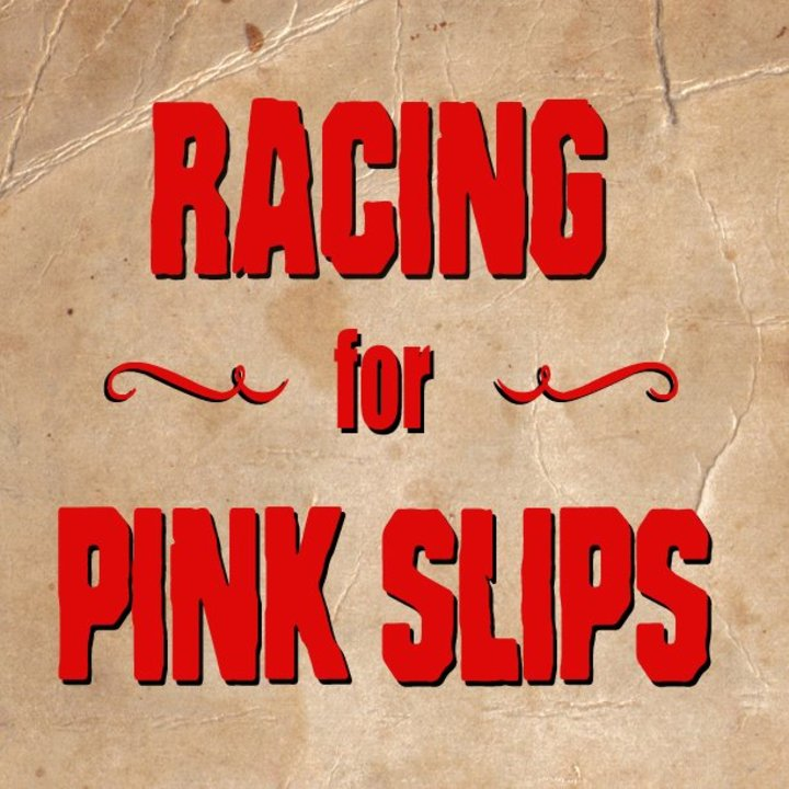 Racing for pink slips Tour Dates