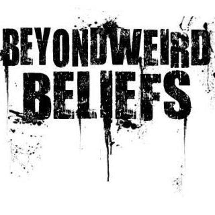 Beyond Weird Beliefs Tour Dates