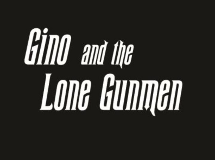 Gino and the Lone Gunmen Tour Dates