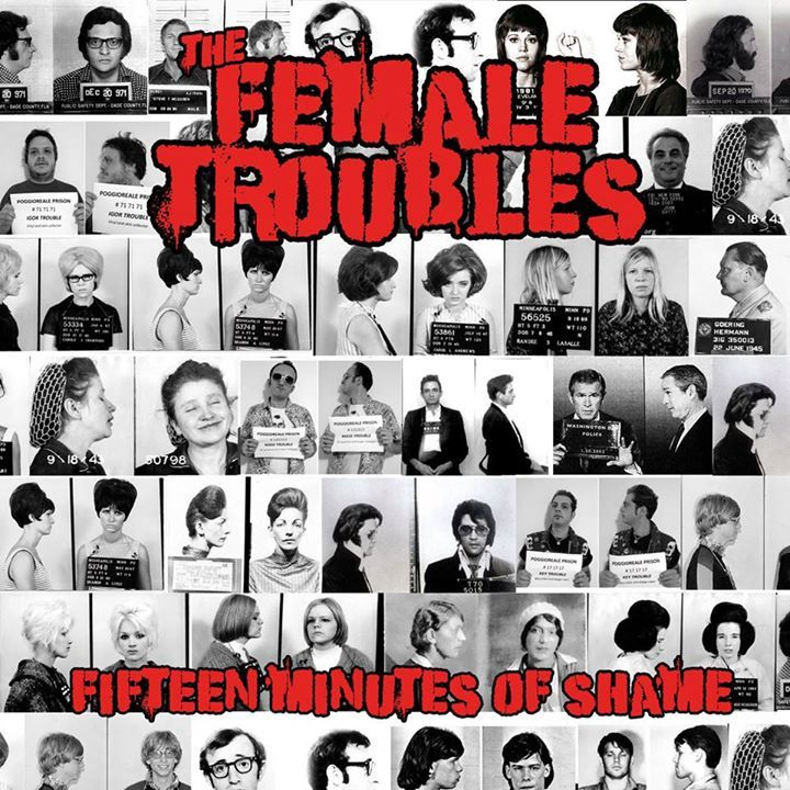 FEMALE TROUBLES Tour Dates