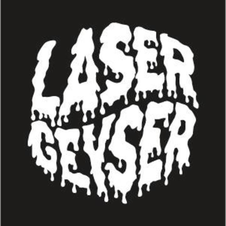 LASER GEYSER Tour Dates