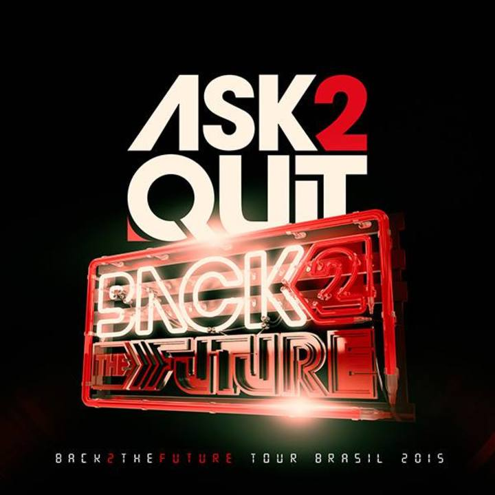 Ask 2 quit Tour Dates