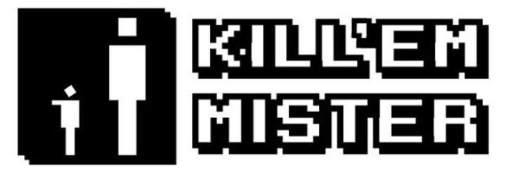 Kill 'em Mister Tour Dates