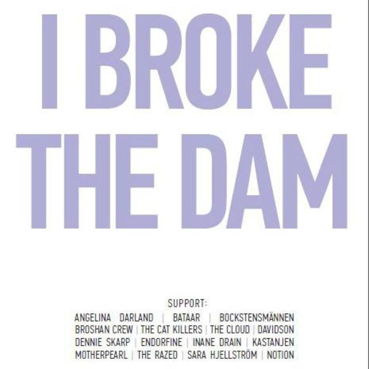 I Broke the Dam Tour Dates